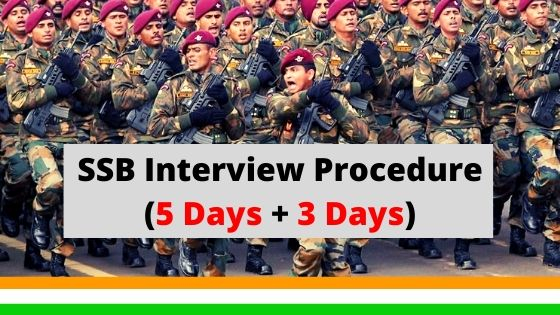 SSB Interview Procedure (5 days + 3 days SSB)
