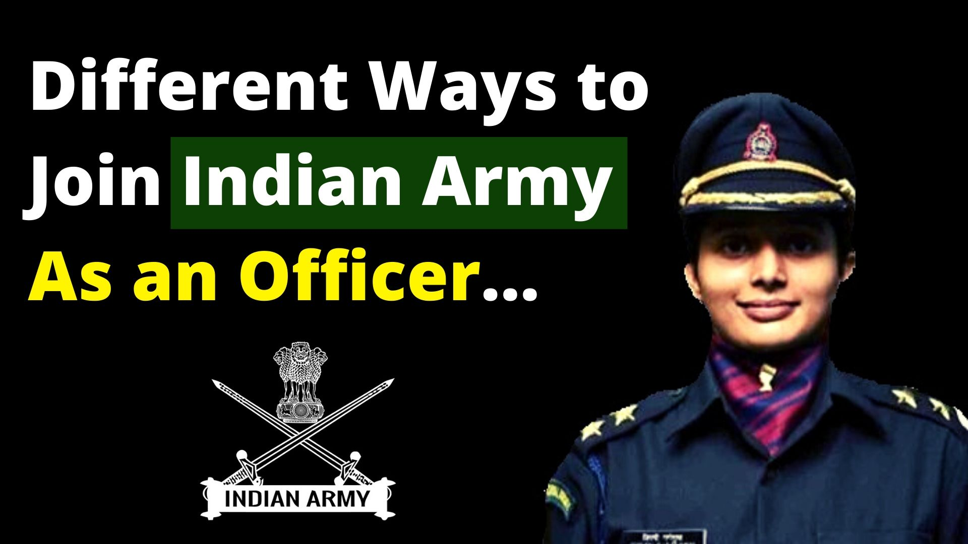 Ways to Join Indian Army as an Officer (15+ Entries)!